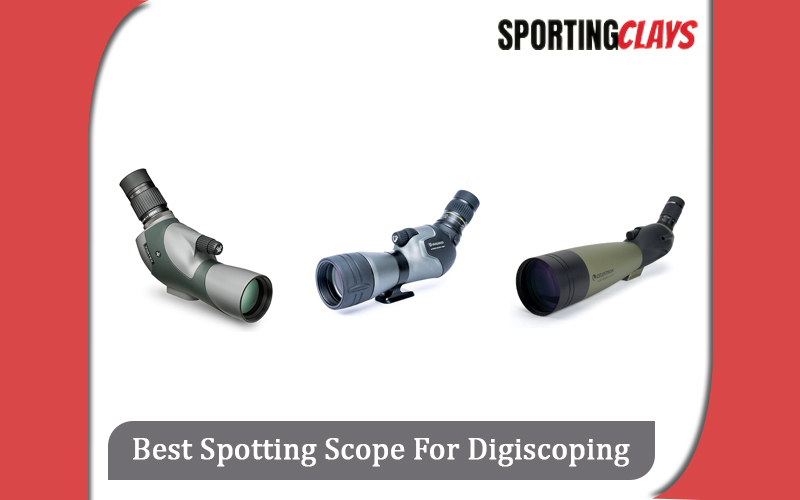 Best Spotting Scope For Digiscoping